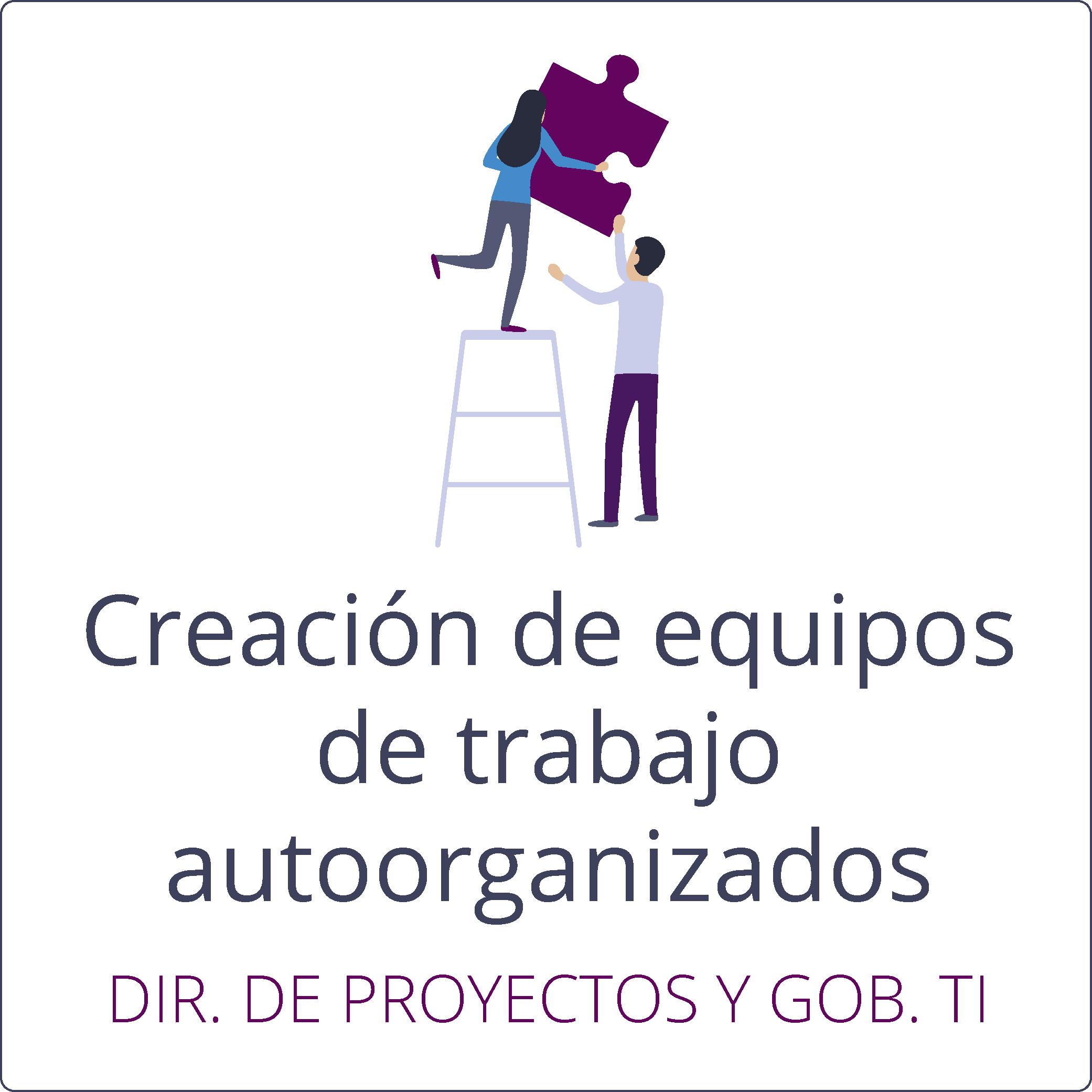 Creación de equipos de trabajo autoorganizados