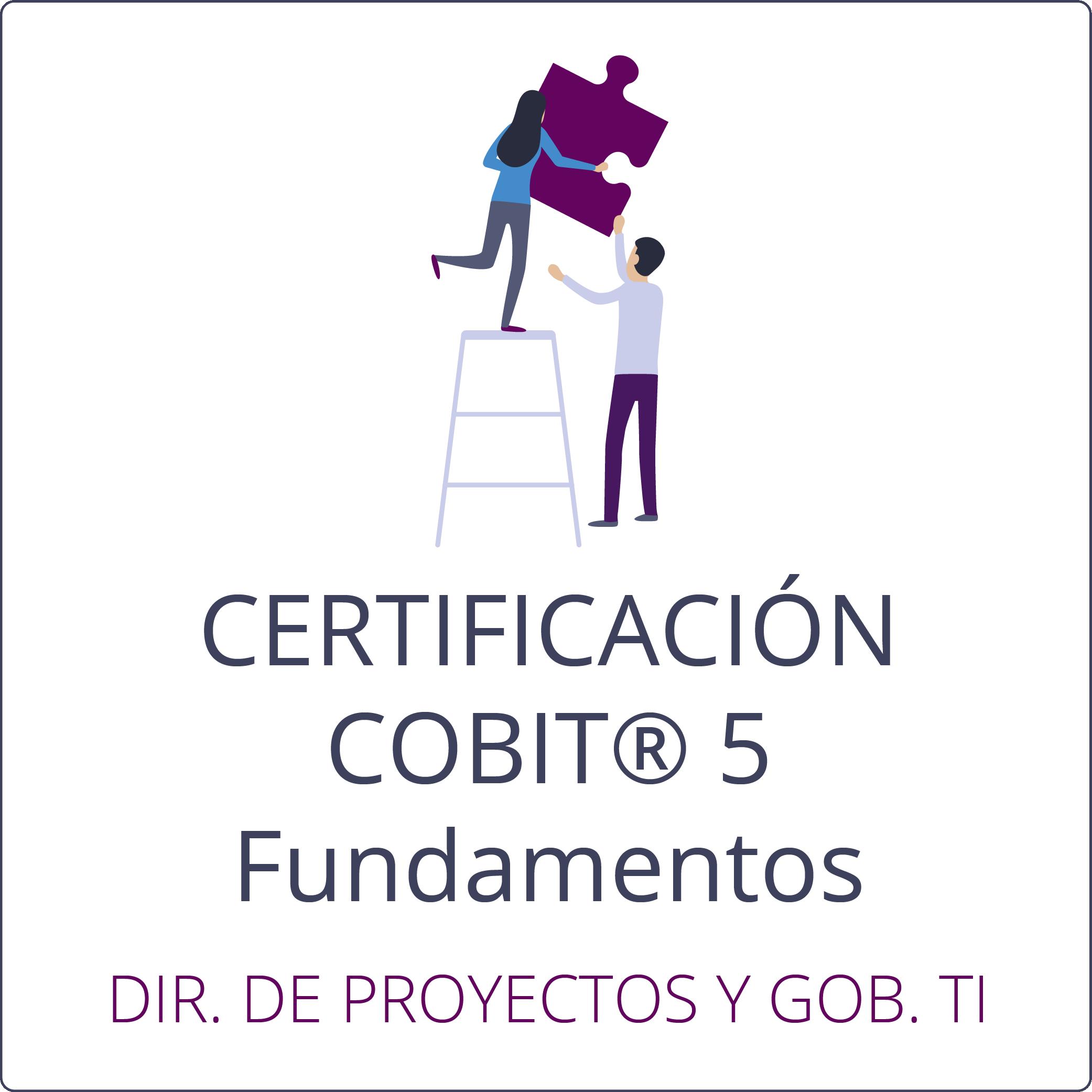 CURSO OFICIAL DE CERTIFICACIÓN COBIT® 5 Fundamentos
