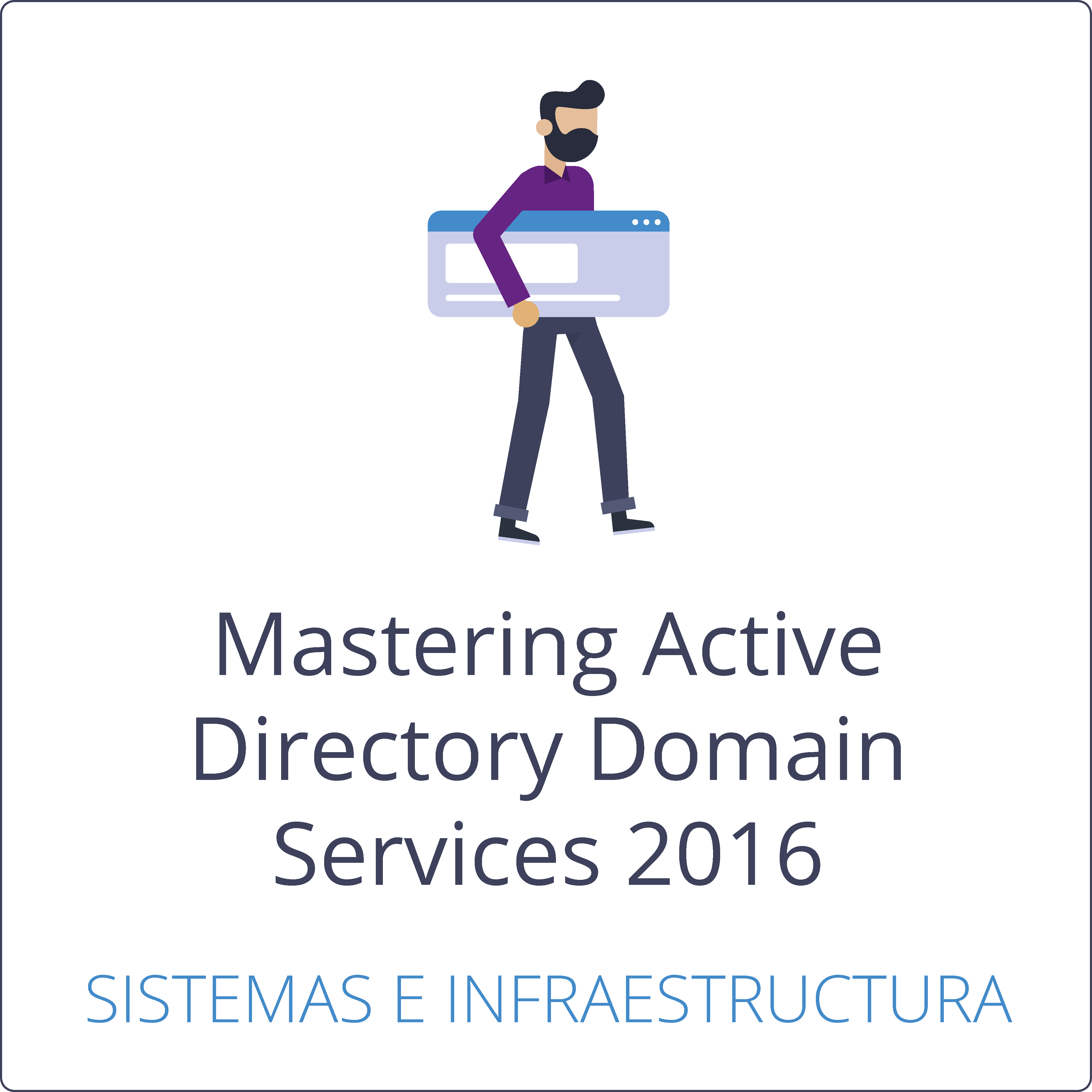 Mastering Active Directory Domain Services 2016