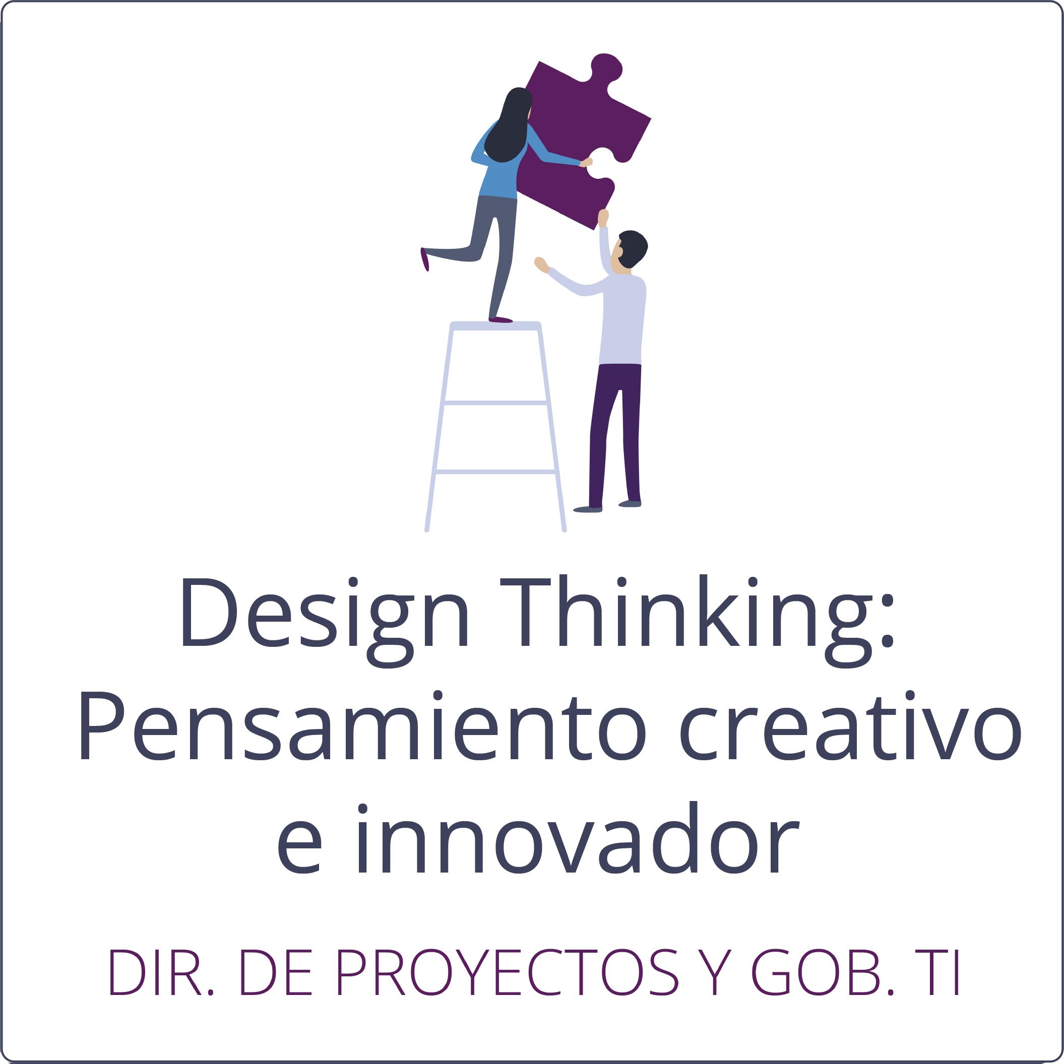 Design Thinking: Pensamiento creativo e innovador