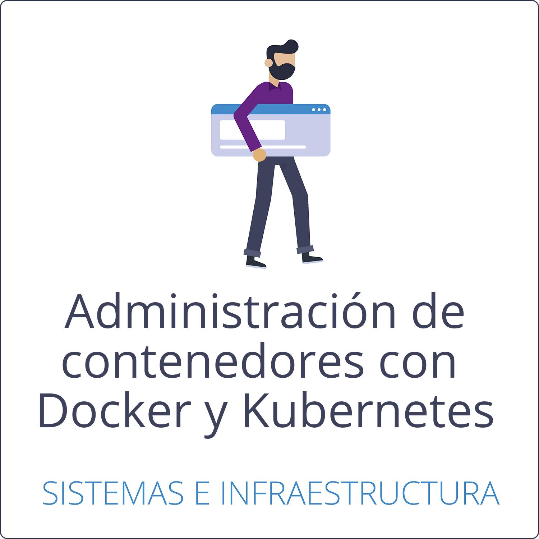 Administración de contenedores con Dockers y Kubernetes