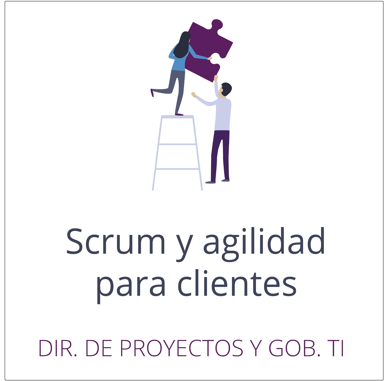 Scrum y agilidad para clientes
