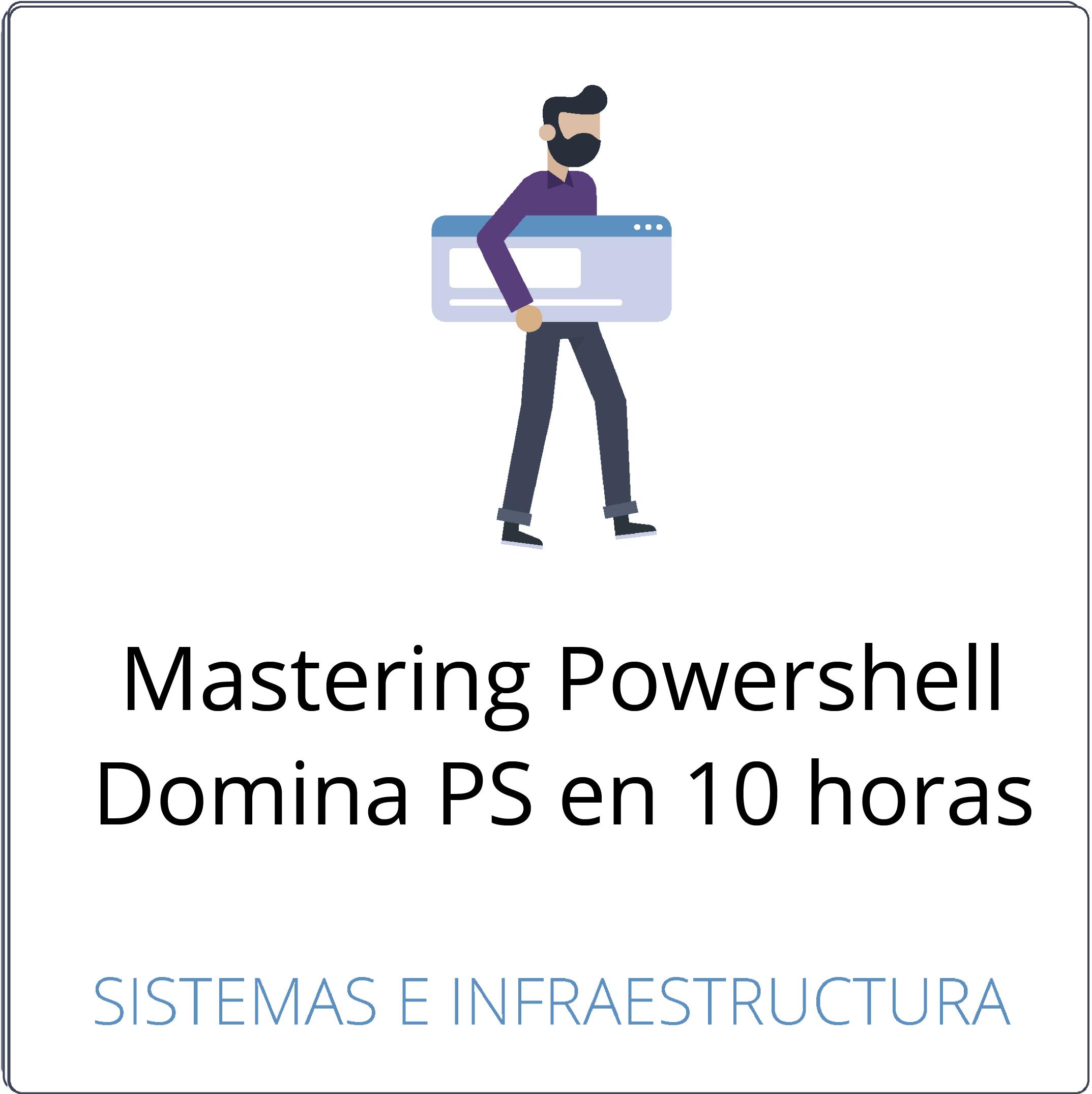 Mastering Powershell – Descubre las claves de PS en 10 horas