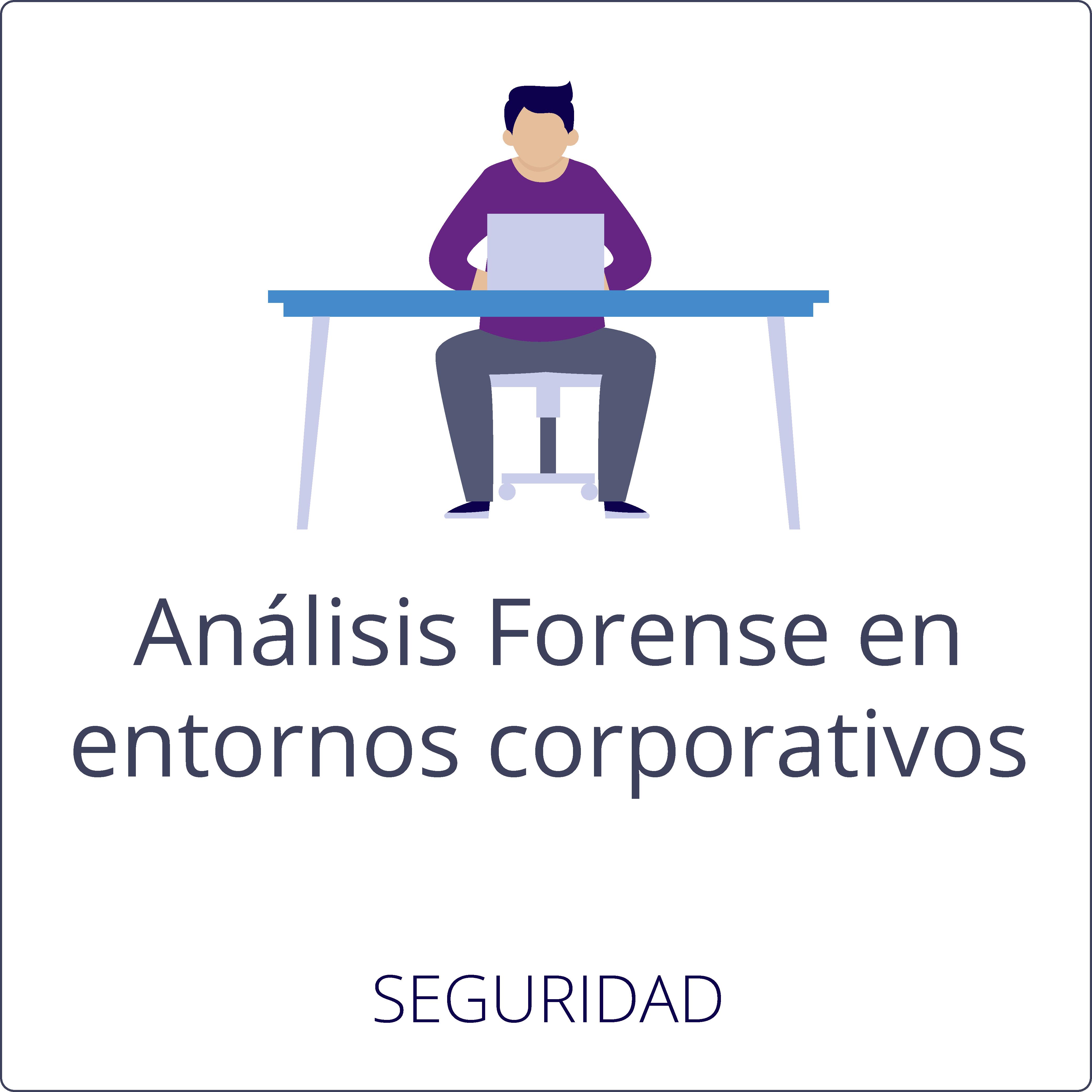 Análisis forense en entornos corporativos
