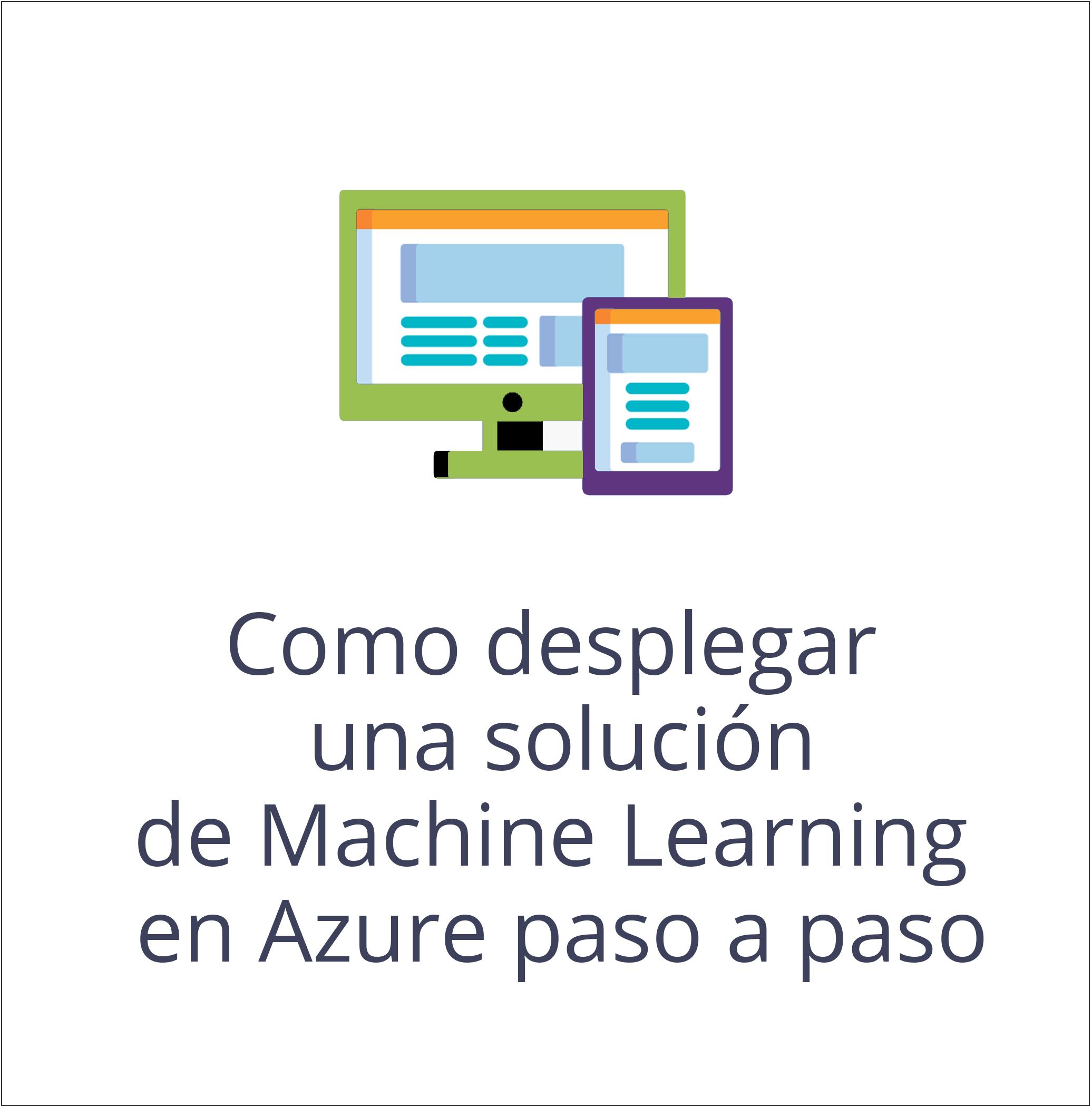 Como desplegar una solución de Machine Learning en Azure paso a paso