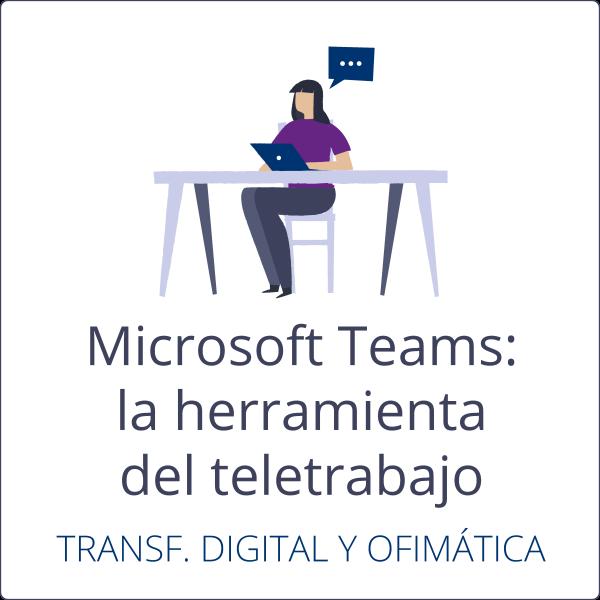 Microsoft Teams, la herramienta del teletrabajo