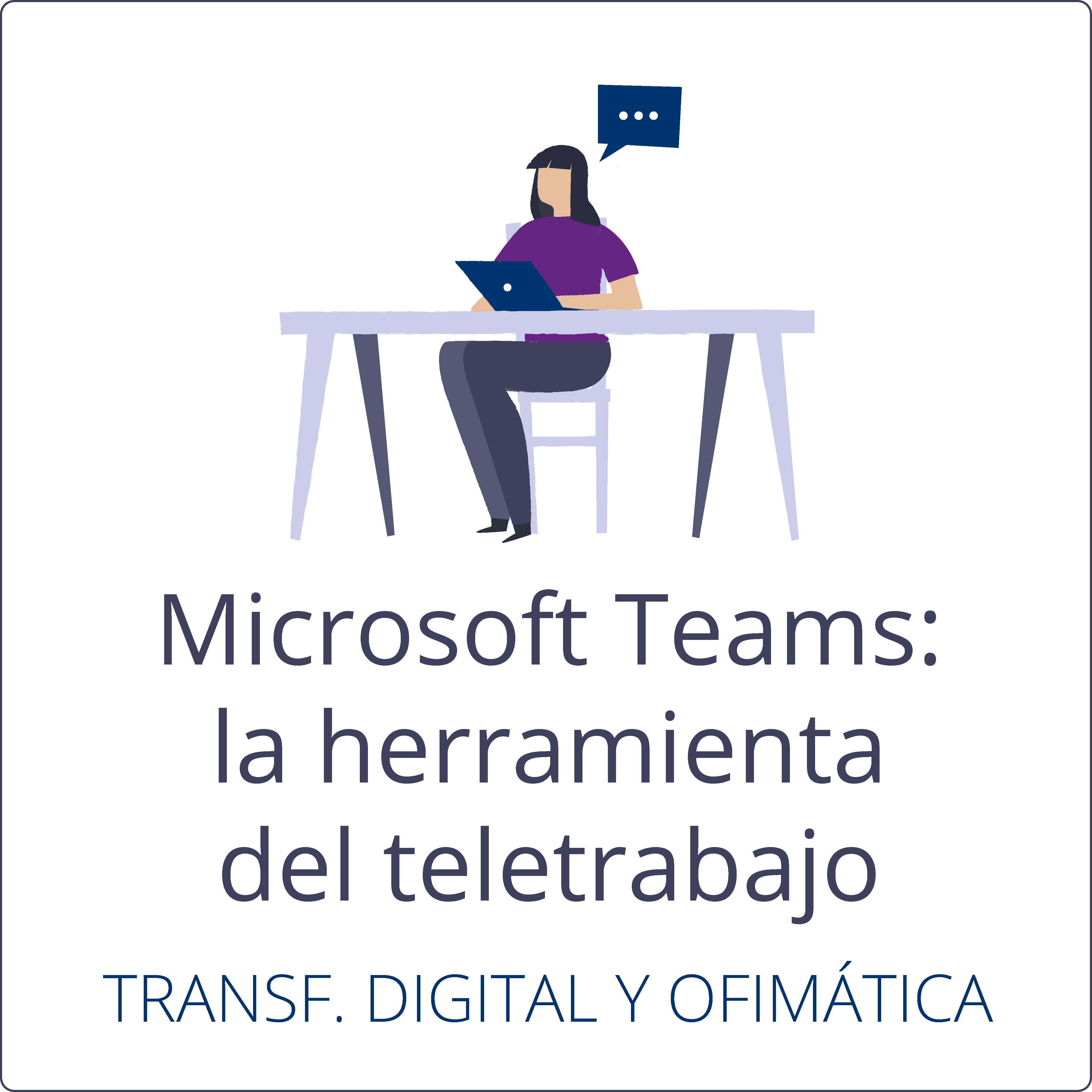 Microsoft Teams: la herramienta del teletrabajo