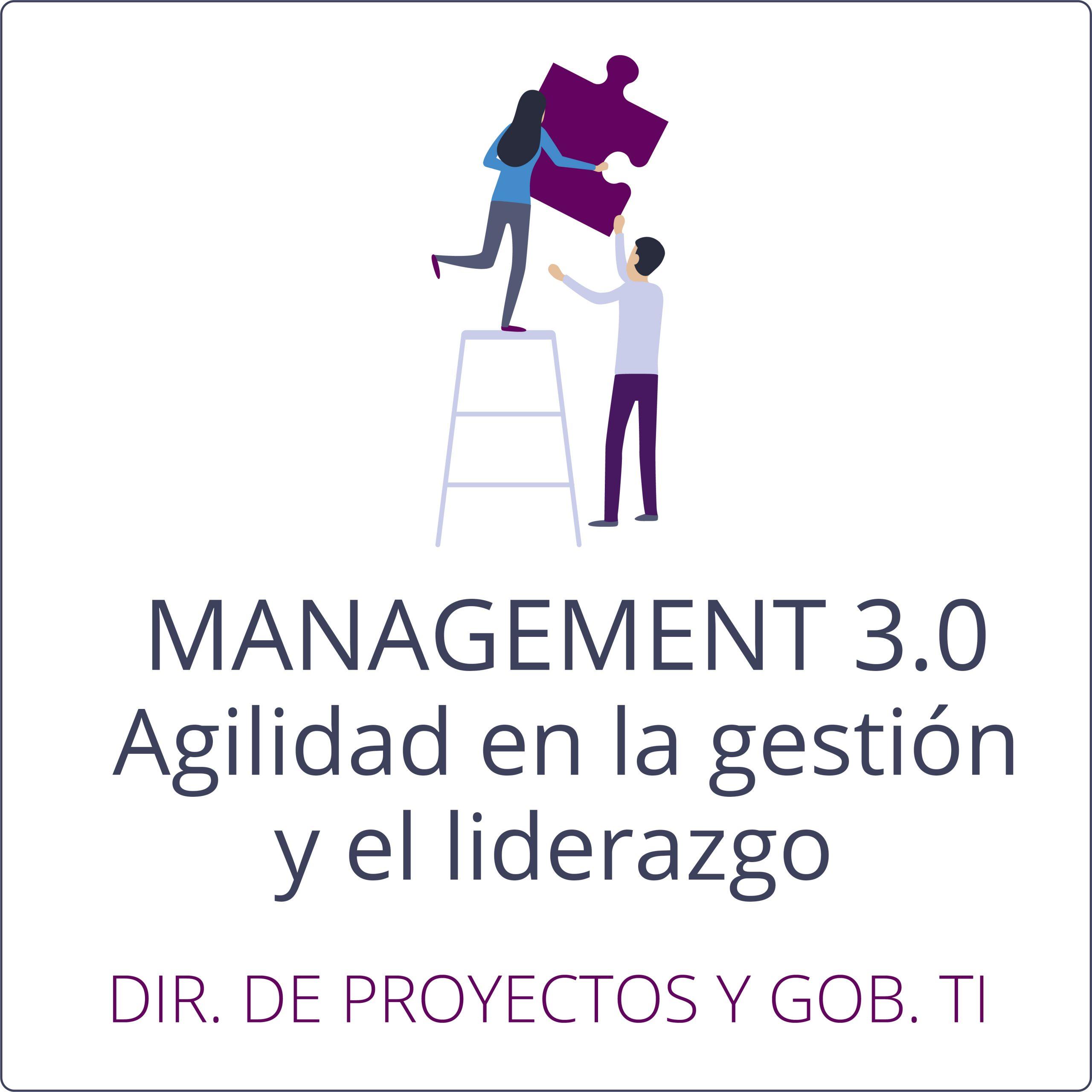Management 3.0: Agilidad en la gestión y el liderazgo