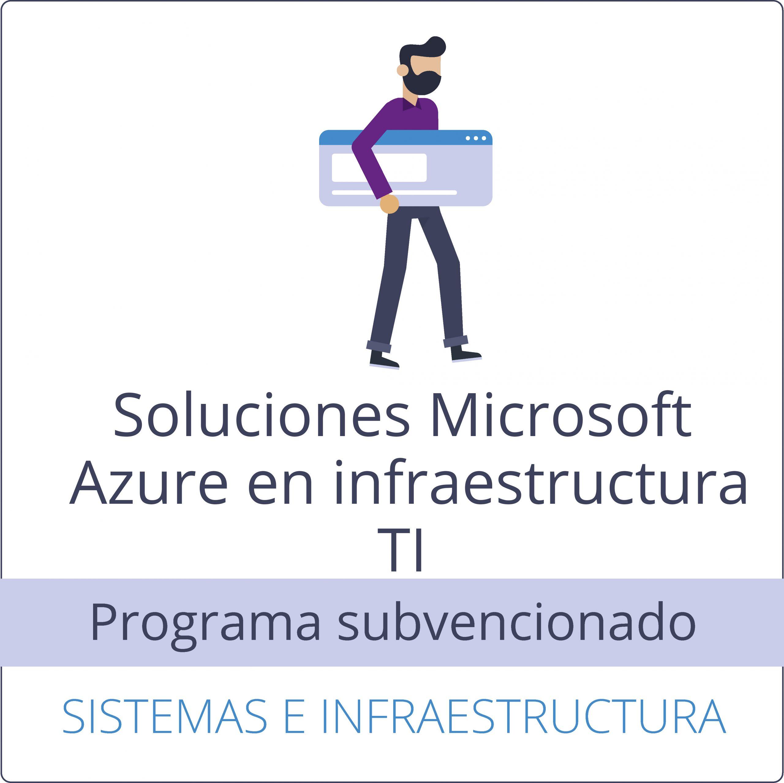 Implementación de soluciones Microsoft Azure en infraestructuras TI (Subvencionado)
