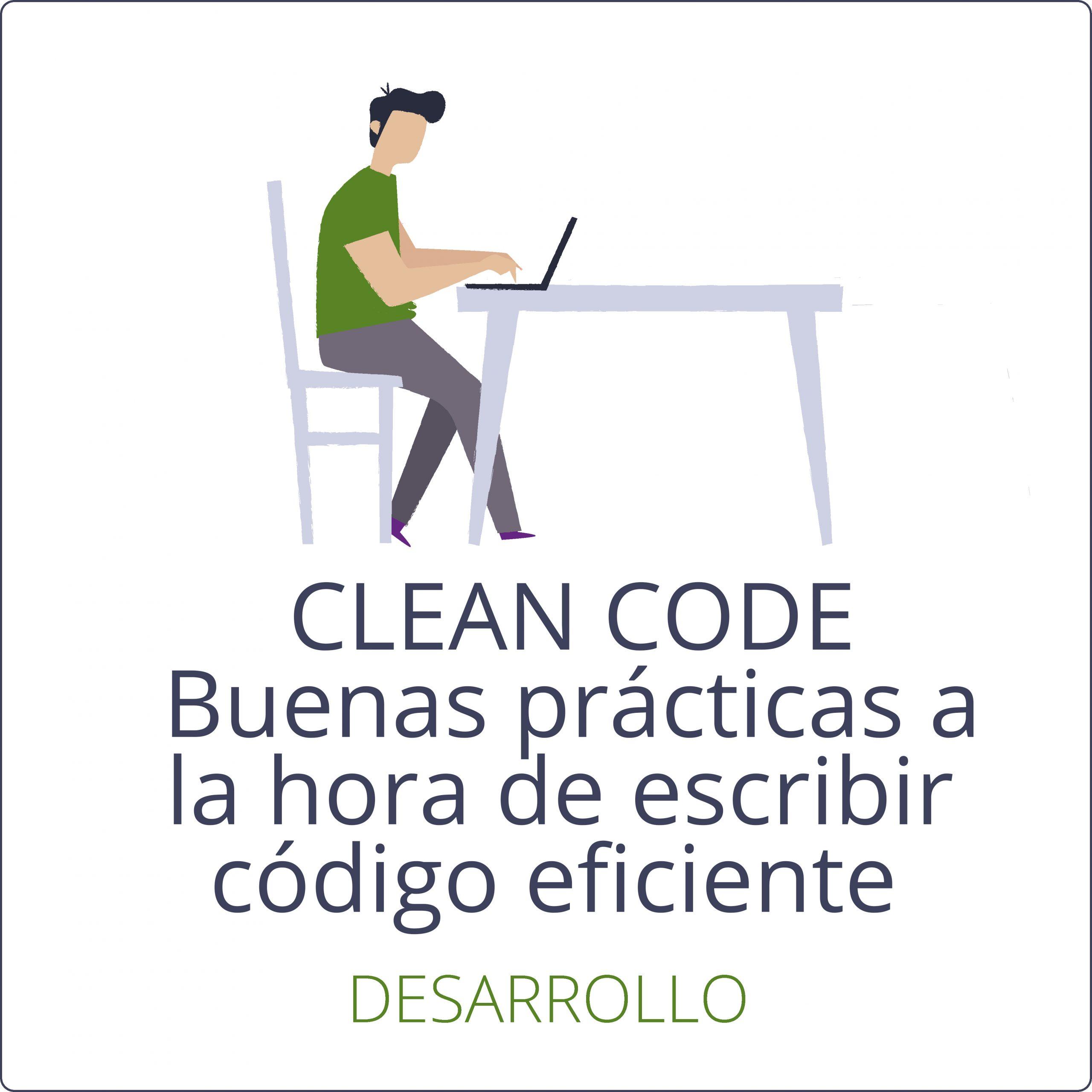 CLEAN CODE: buenas prácticas a la hora de escribir código eficiente