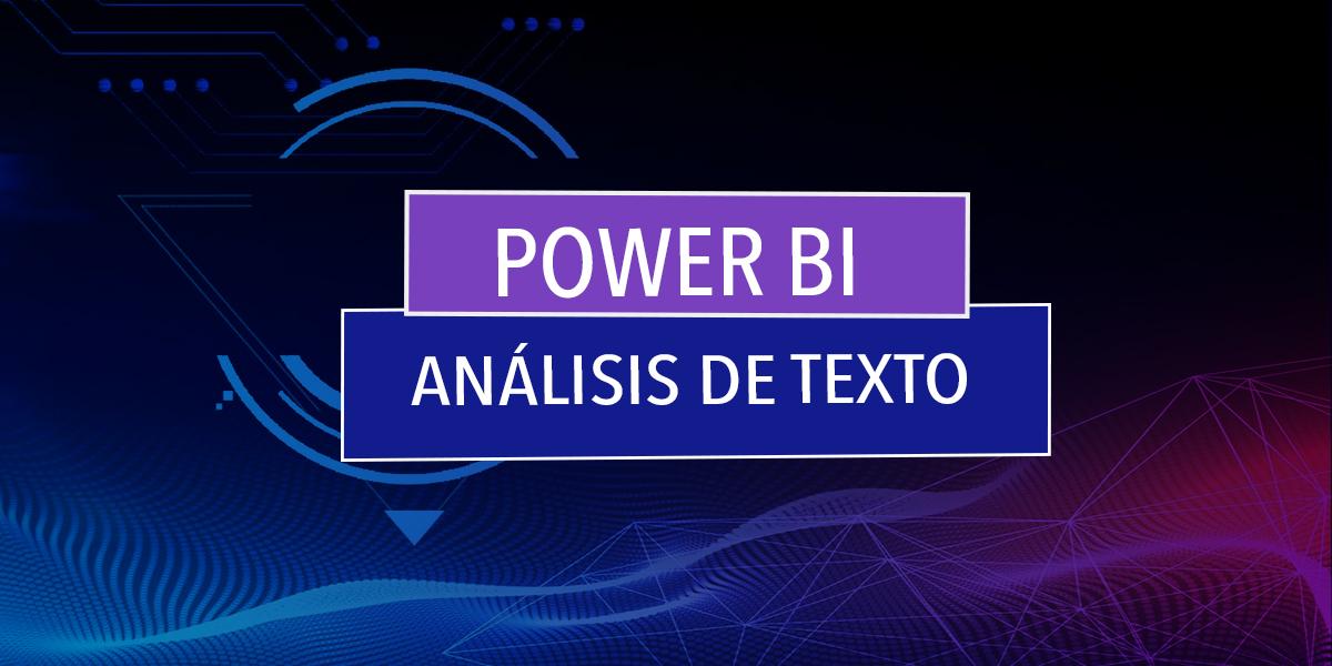 Power BI ahora más inteligente: Como usar el análisis de texto